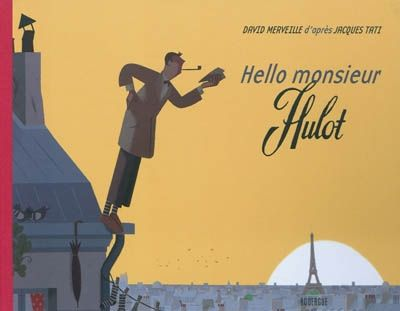 nuncalosabre.Hello monsieur Hulot - David Merveille