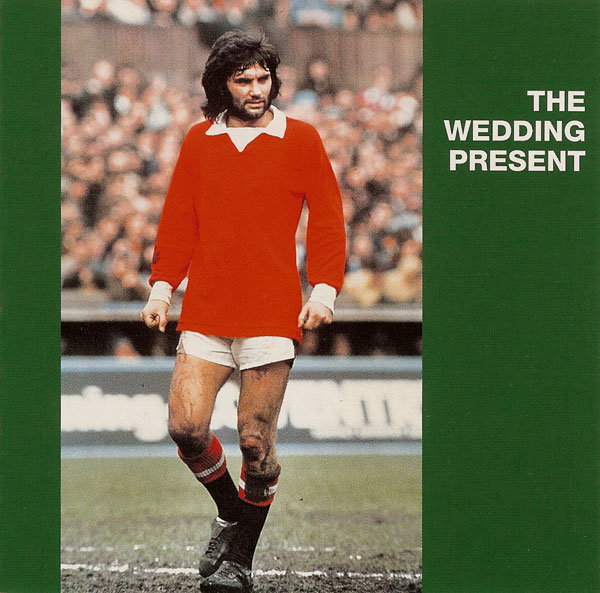 Everyone Thinks He Looks Daft – The Wedding Present