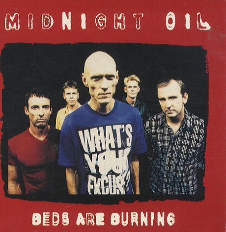 nuncalosabre. Beds Are Burning - Midnight Oil