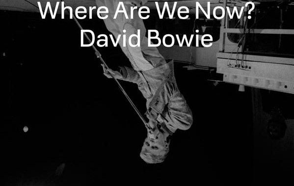 Where Are We Now? – David Bowie